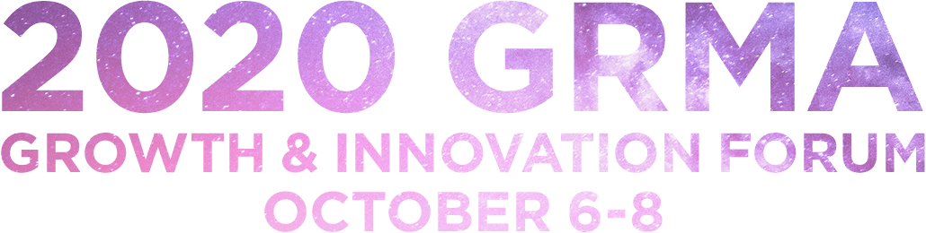 2020 Growth & Innovation Forum • October 6-8 • Sandpearl Resort • Clearwater Beach, FL